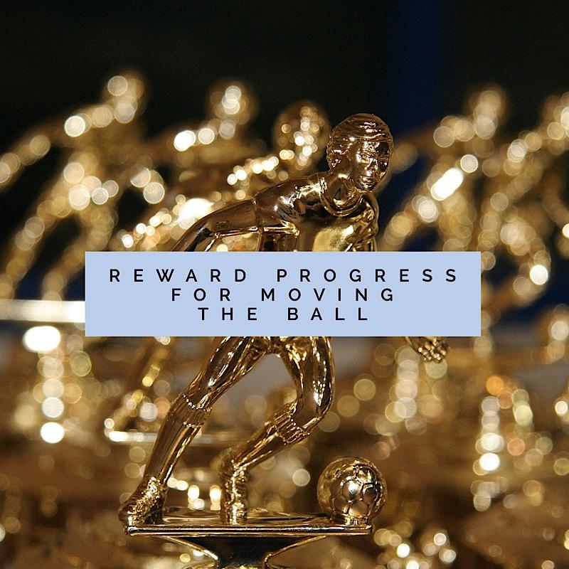 reward progress for moving the ball