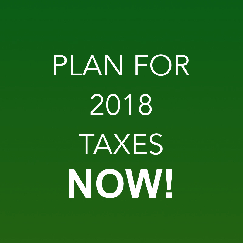 Start Your Tax Planning Now For 2018