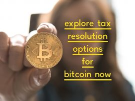 Explore Tax Resolution Options Now for Bitcoin